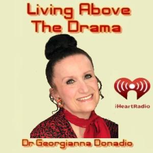 Living Above The Drama with Dr. Georgianna Donadio
